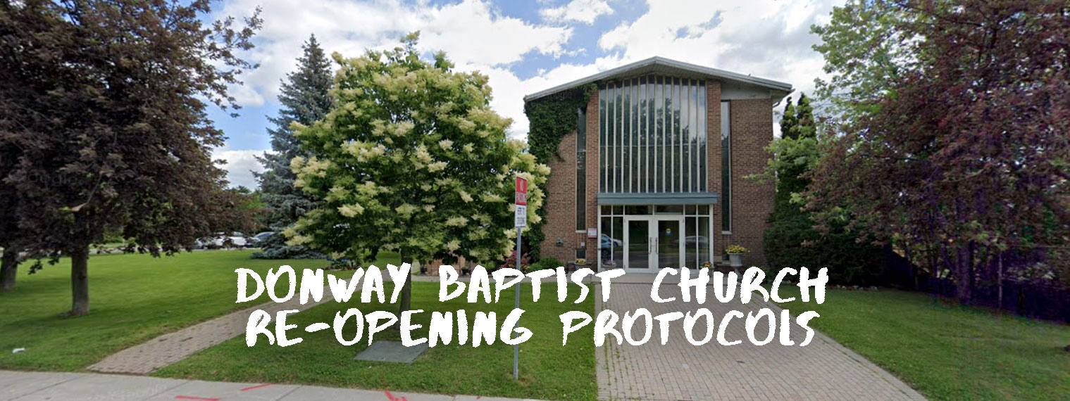 Donway Baptist Church Re-Opening Protocols